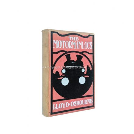 The Motormaniacs by Lloyd Osbourne First Edition Chatto & Windus 1906